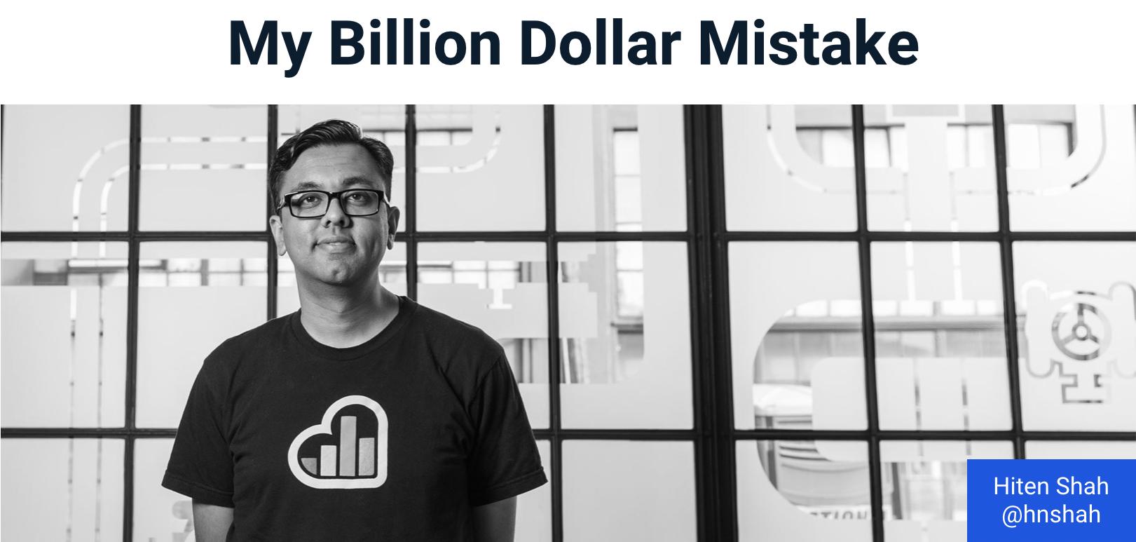 My Billion Dollar Mistake