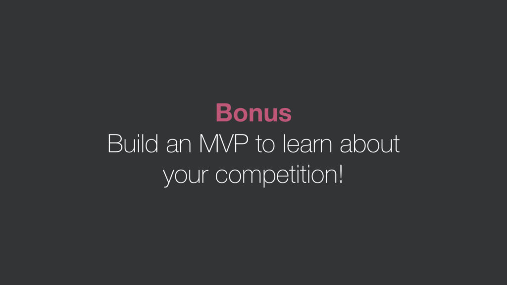 Build an MVP to learn